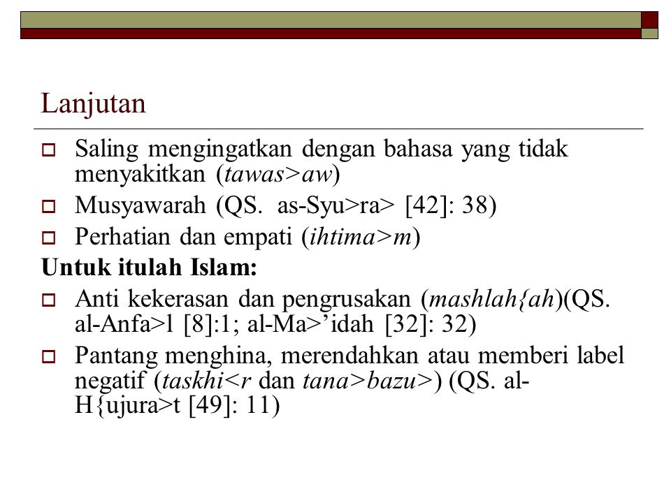 Lanjutan Saling mengingatkan dengan bahasa yang tidak menyakitkan (tawas>aw) Musyawarah (QS. as-Syu>ra> [42]: 38)